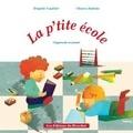 Brigitte Vaultier et Chiara Dattola - La p'tite école - J'apprends, je grandis.
