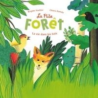 Brigitte Vaultier et Chiara Dattola - La p'tite forêt - La vie dans les bois.