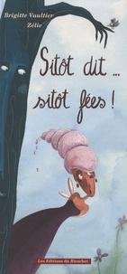 Brigitte Vaultier - Sitôt dit... sitôt fées !.
