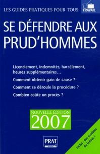 Se défendre aux prud'hommes, édition 2007 - Brigitte Vert | Showmesound.org