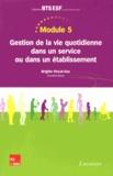 Brigitte Vinçot-Gac - Module 5 - Gestion de la vie quotidienne dans un service ou dans un établissement.