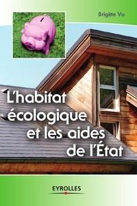 Brigitte Vu - L'habitat écologique et les aides de l'Etat.