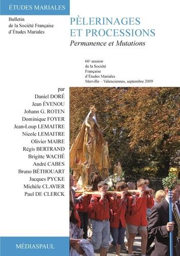 Brigitte Waché - Pèlerinages et processions - Permanence et mutations.