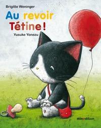 Brigitte Weninger et Yusuke Yonezu - Au revoir tétine !.