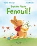 Brigitte Weninger et Eve Tharlet - Joyeuses Pâques Fenouil !.