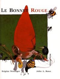 Brigitte Weninger et John Alfred Rowe - Le bonnet rouge.