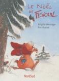 Brigitte Weninger et Eve Tharlet - Le Noël de Fenouil.