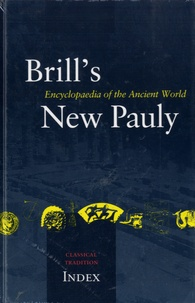 Brill - Brill's New Pauly - Encyclopaedia of The Ancient World - Classical Tradition Index.