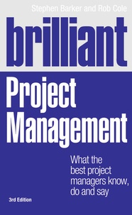 Brilliant Project Management - What the Best Project Managers Know, Do and Say.