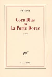 Brina Svit - Coco Dias ou la Porte Dorée.