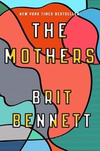 Brit Bennett - The Mothers - the New York Times bestseller.
