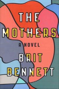 Brit Bennett - The Mothers.