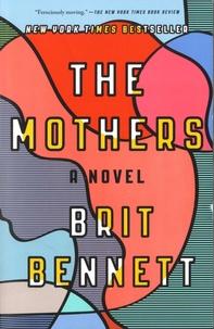 Brit Bennett - The Mothers - A novel.