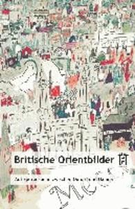 Britische Orientbilder - Auf Spurensuche zwischen Oxford und Oxiana.