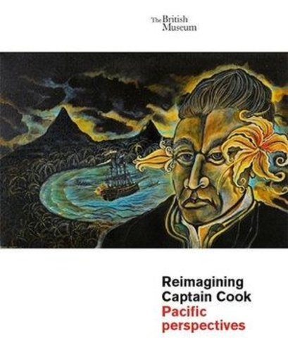 British Museum - Reimagining Captain Cook - Pacific Perspectives.