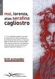 Britt Arenander - Moi, Lorenza, alias Serafina Cagliostro.