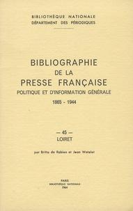 Ucareoutplacement.be Bibliographie de la presse française politique et d'information générale, 1865-1944 - Loiret (45) Image