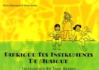 Britta Müermann et Olivier Scütz - Fabrique tes instruments de musique - Instruments en tous genres.