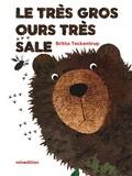 Britta Teckentrup - Le très gros ours très sale.