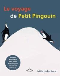 Britta Teckentrup - Le voyage de Petit Pingouin.