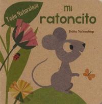 Britta Teckentrup - Mi Ratoncito.
