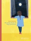 Britta Teckentrup - My little book of big questions /anglais.
