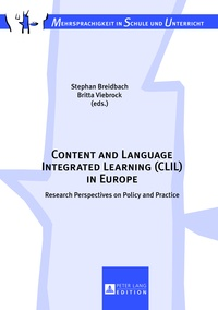 Britta Viebrock et Stephan Breidbach - Content and Language Integrated Learning (CLIL) in Europe - Research Perspectives on Policy and Practice.