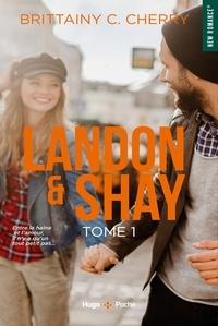 Brittainy Cherry - Landon & Shay Tome 1 : .