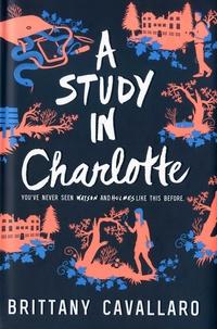 Brittany Cavallaro - A study in Charlotte - A Charlotte Holmes novel.