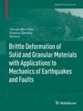 Brittle Deformation of Solid and Granular Materials with Applications to Mechanics of Earthquakes and Faults.