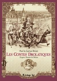 Brizzi Gaëtan et De balzac Honoré - Les contes drolatiques.