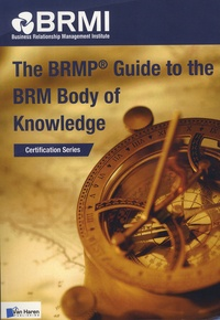 BRMI - The BRMP Guide to the BRM Body of Knowledge - Business Relashionship Management Institute (BRMI).