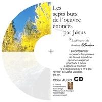 Brodeur - LES SEPTS BUTS DE L´OEUVRE ÉNONCÉS PAR JÉSUS - CD ENSEIGNEMENT AUDIO.