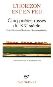 Brodsky et  Blok - L'horizon est en feu - Cinq poètes russes du XXe siècle.