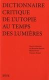 Bronislaw Baczko et Michel Porret - Dictionnaire critique de l'utopie au temps des Lumières.