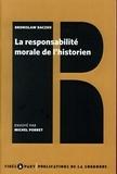 Bronislaw Baczko - La responsabilité morale de l'historien.