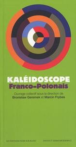 Bronislaw Geremek et Marcin Frybes - Kaléidoscope Franco-Polonais.