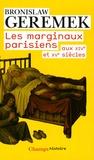 Bronislaw Geremek - Les marginaux parisiens aux XIVe et XVe siècles.