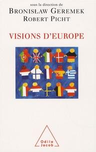 Bronislaw Geremek et Robert Picht - Visions d'Europe.