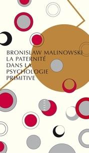 Bronislaw Malinowski - La paternité dans la psychologie primitive.