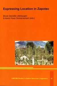 Brook Danielle Lillehaugen et Aaron Huey Sonnenschein - Expressing Location in Zapotec.