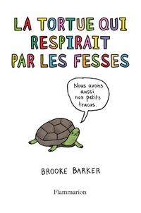 Brooke Barker - La tortue qui respirait par les fesses.