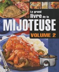 Broquet - Grand livre de la mijoteuse - Volume 2.