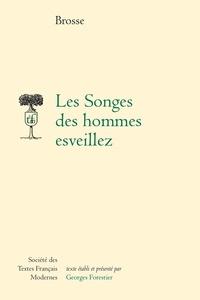 Brosse - Les Songes des hommes esveillez - Comédie, 1646.