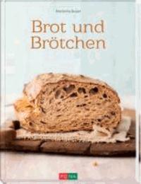 Brot und Brötchen - mit Rezepten für den Brotbackautomat.