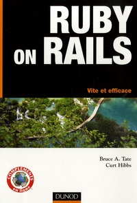 Bruce A. Tate - Ruby on rails - Vite et efficace.