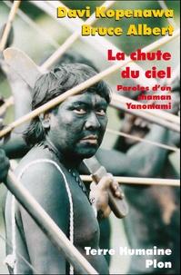 Ebooks pdf télécharger des fichiers La chute du ciel  - Paroles d'un chaman yanomami 9782259210683 par Bruce Albert, Davi Kopenawa  (Litterature Francaise)