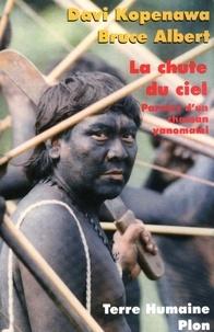 Bruce Albert et Davi Kopenawa - La chute du ciel - Paroles d'un chaman yanomami.