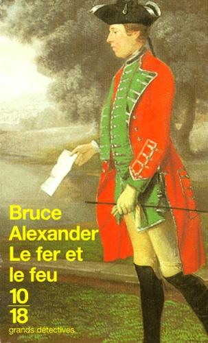 Bruce Alexander - Le fer et le feu.