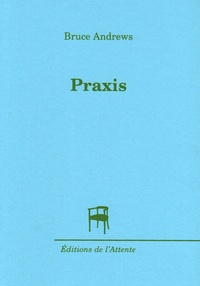 Bruce Andrews - Praxis.